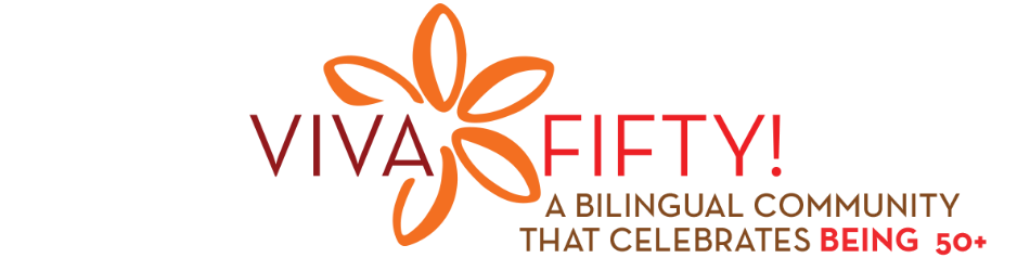 - Viva Fifty! - A Bilingual Community That Celebrates Being 50+
